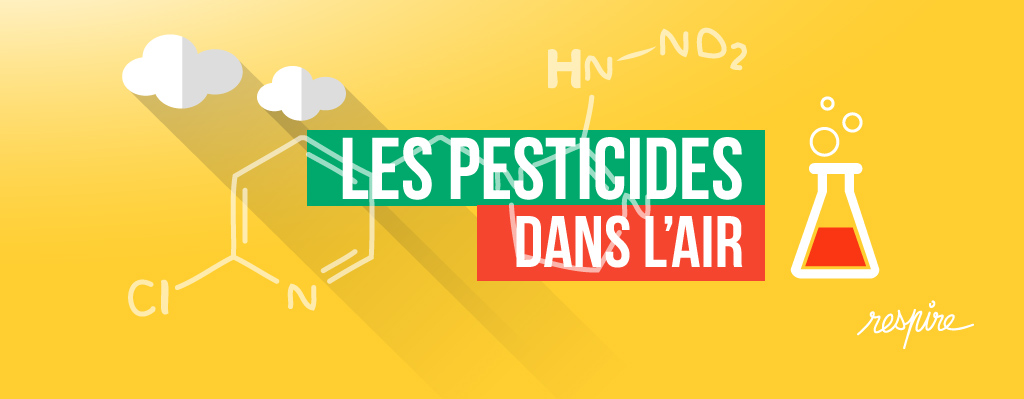 Pesticides dans l'air, un dossier de l'association Respire