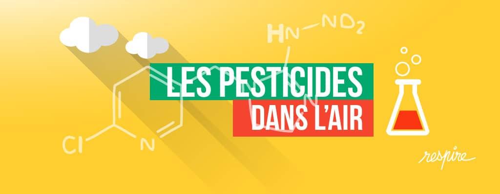 Pesticides dans l'air, un dossier de l'association Respire